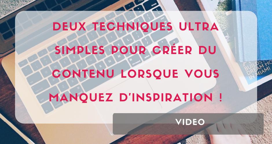 Deux techniques ultra simples pour créer du contenu lorsque vous manquez d'inspiration !